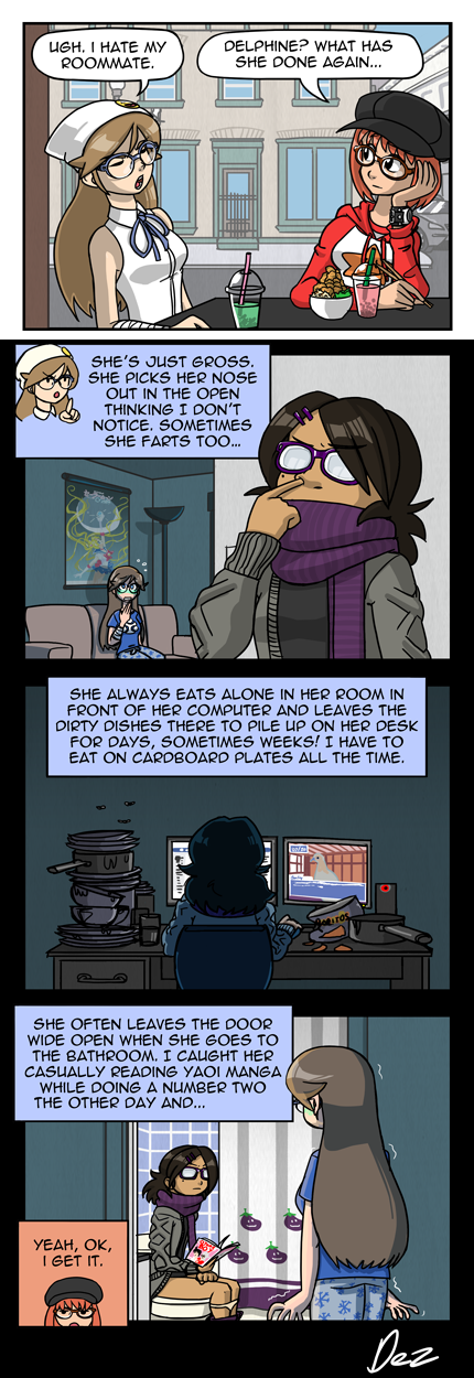 """Stuff left on the cutting room floor of this comic : """"She fills the fridge with stuff she never eats, half of it is decomposing as we speak."""" """"She doesn't work and doesn't study, her mom pays for everything"""" and """"She sometimes claims she can channel the spirit of J-Rockers (dead or alive) into a ball-jointed doll she owns."""""""